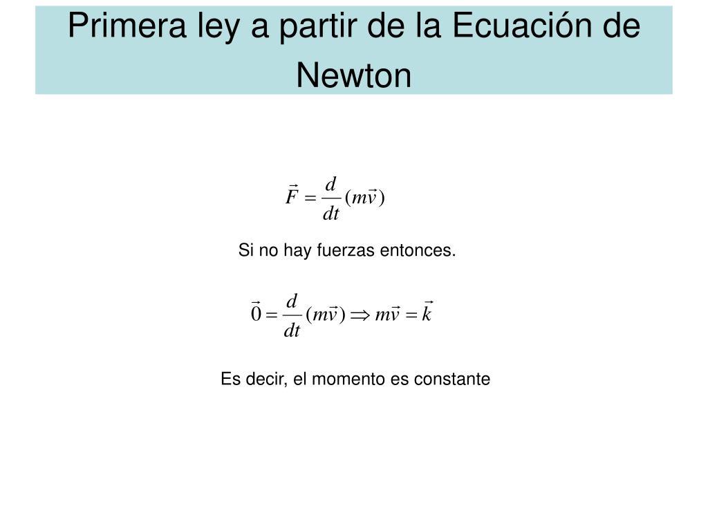 Primera ley a partir de la Ecuación de Newton