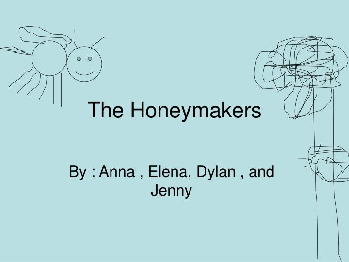 The Honeymakers