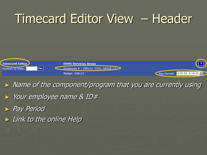 Timecard Editor View  – Header