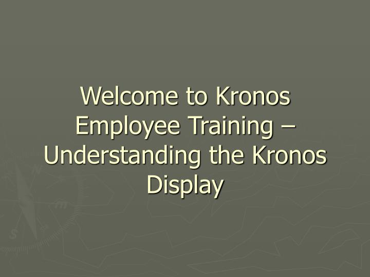 Welcome to kronos employee training understanding the kronos display