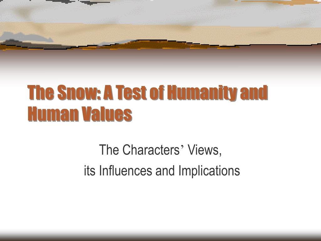 The Snow: A Test of Humanity and Human Values