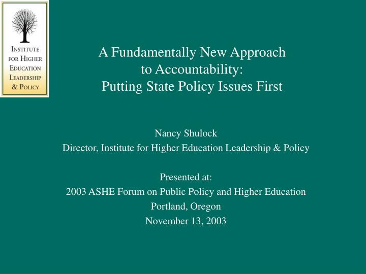 A fundamentally new approach to accountability putting state policy issues first