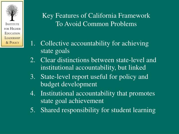 Key Features of California Framework
