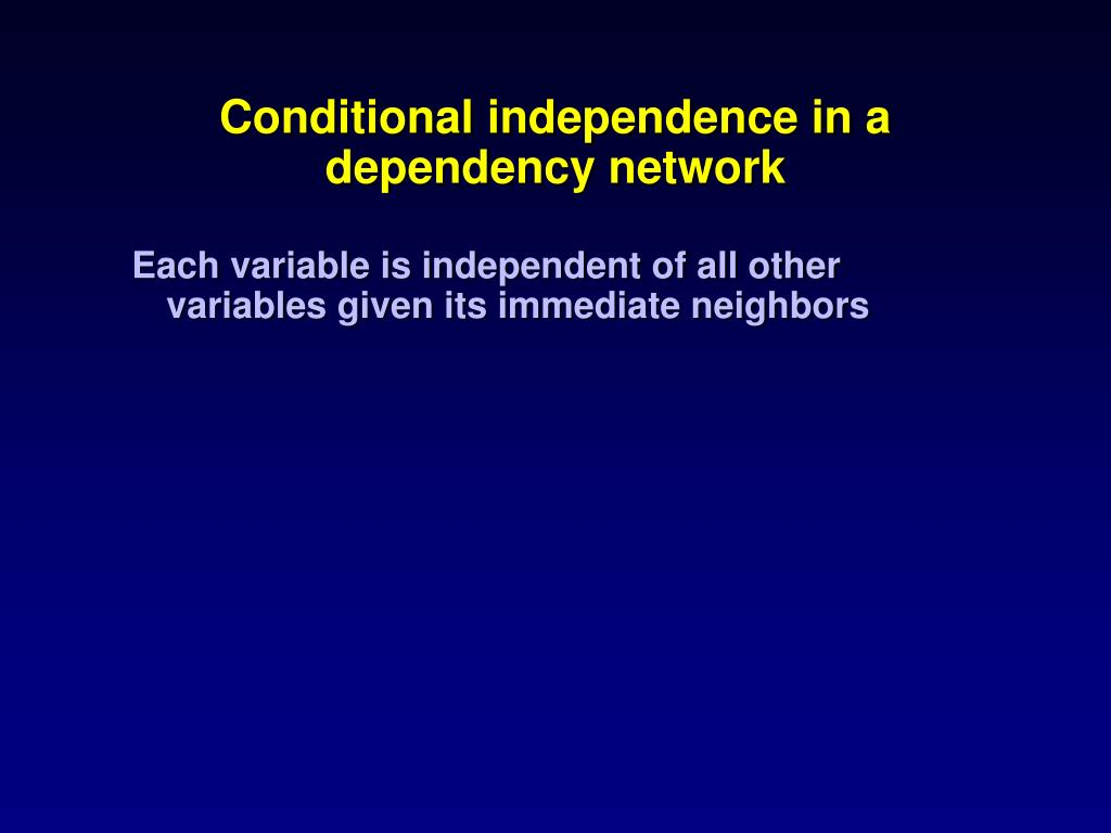Conditional independence in a dependency network