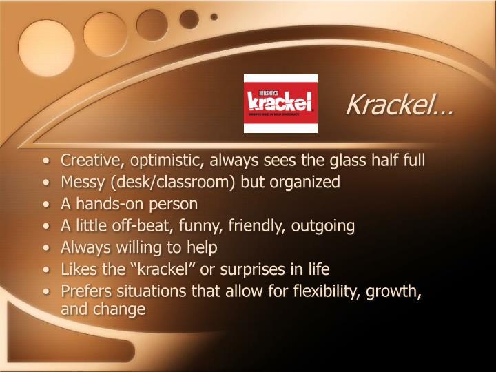 Krackel…