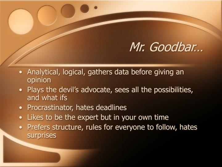 Mr. Goodbar…