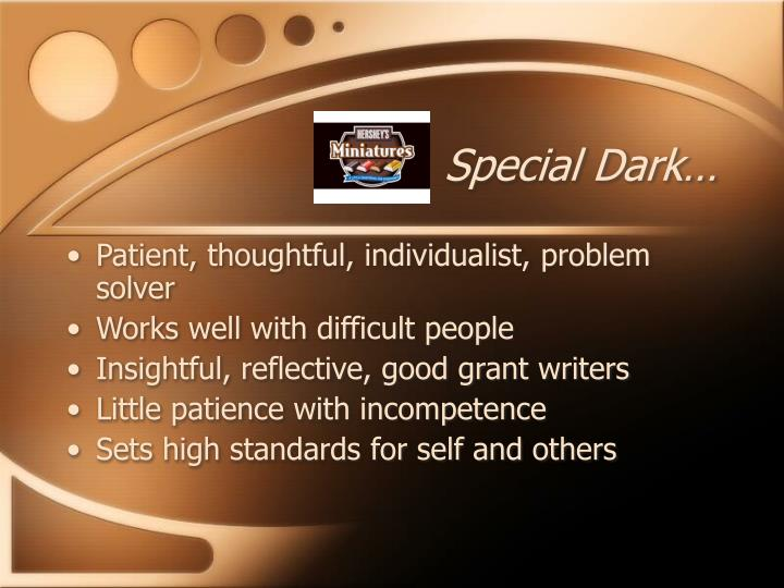 Special Dark…