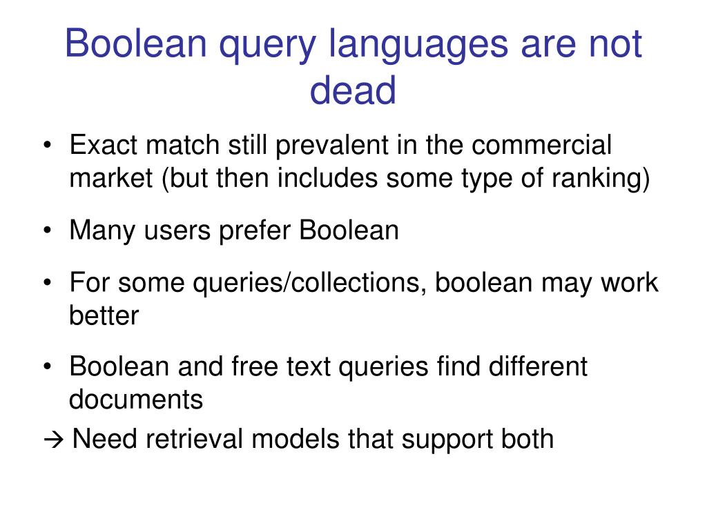 Boolean query languages are not dead