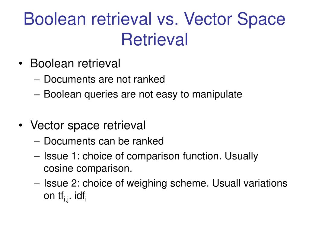 Boolean retrieval vs. Vector Space Retrieval