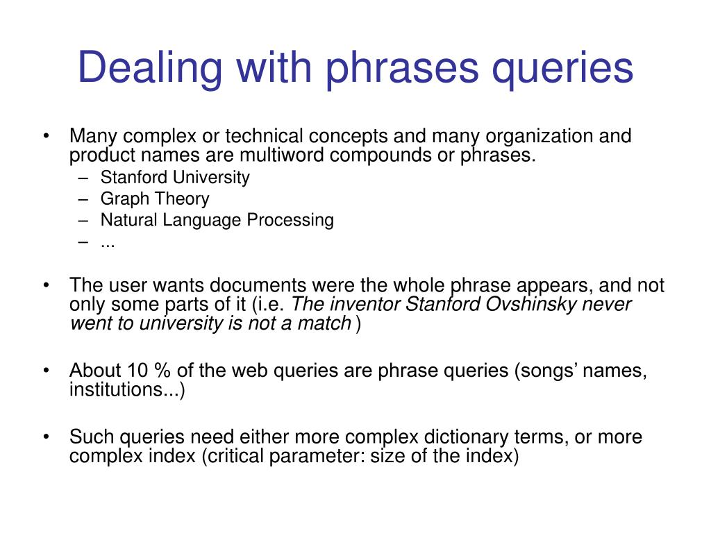 Dealing with phrases queries