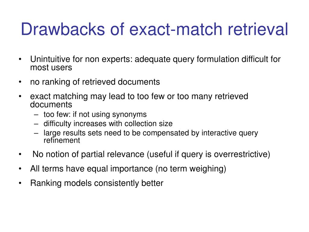 Drawbacks of exact-match retrieval