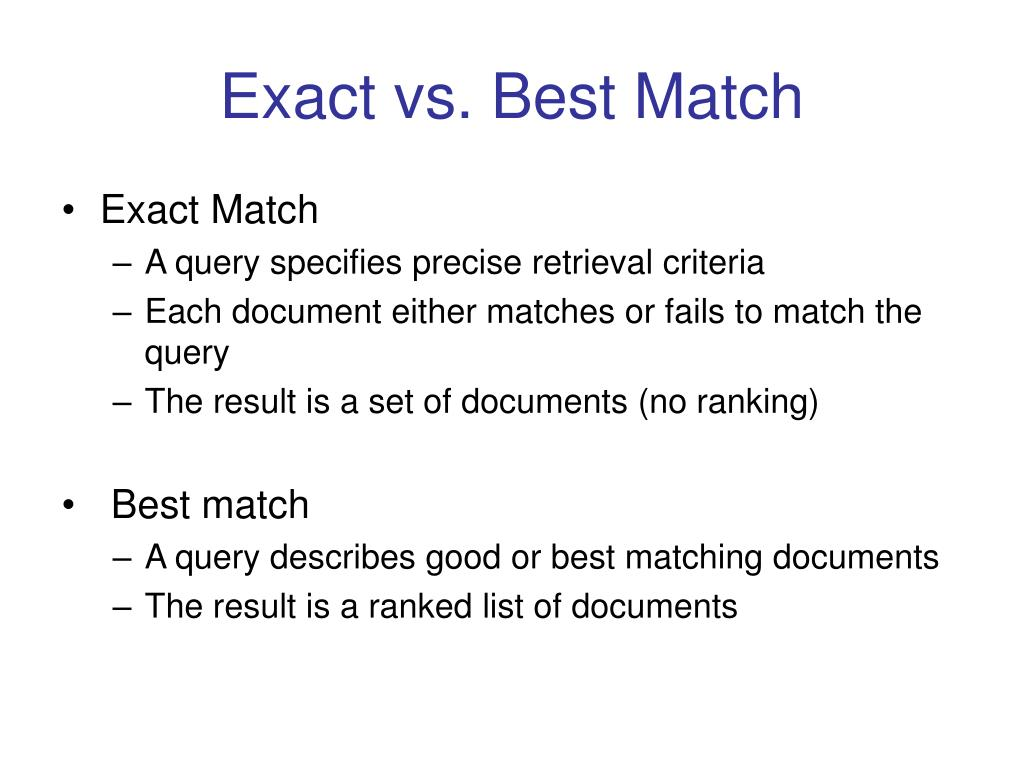 Exact vs. Best Match