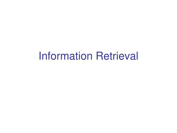 Information retrieval l.jpg