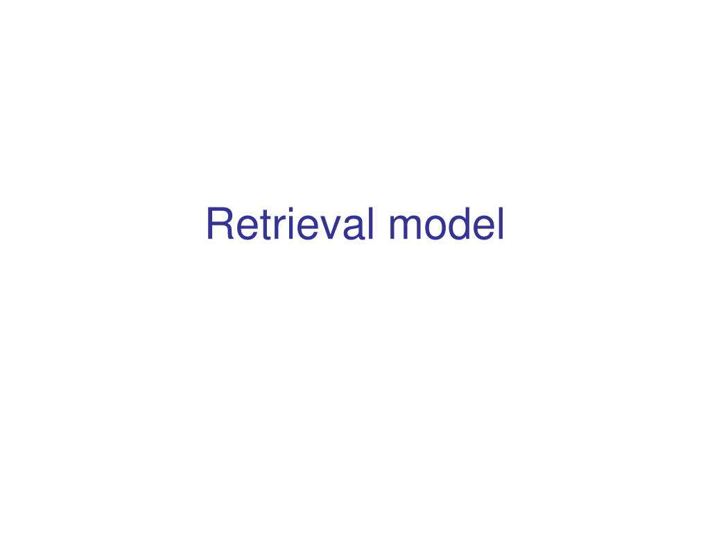 Retrieval model