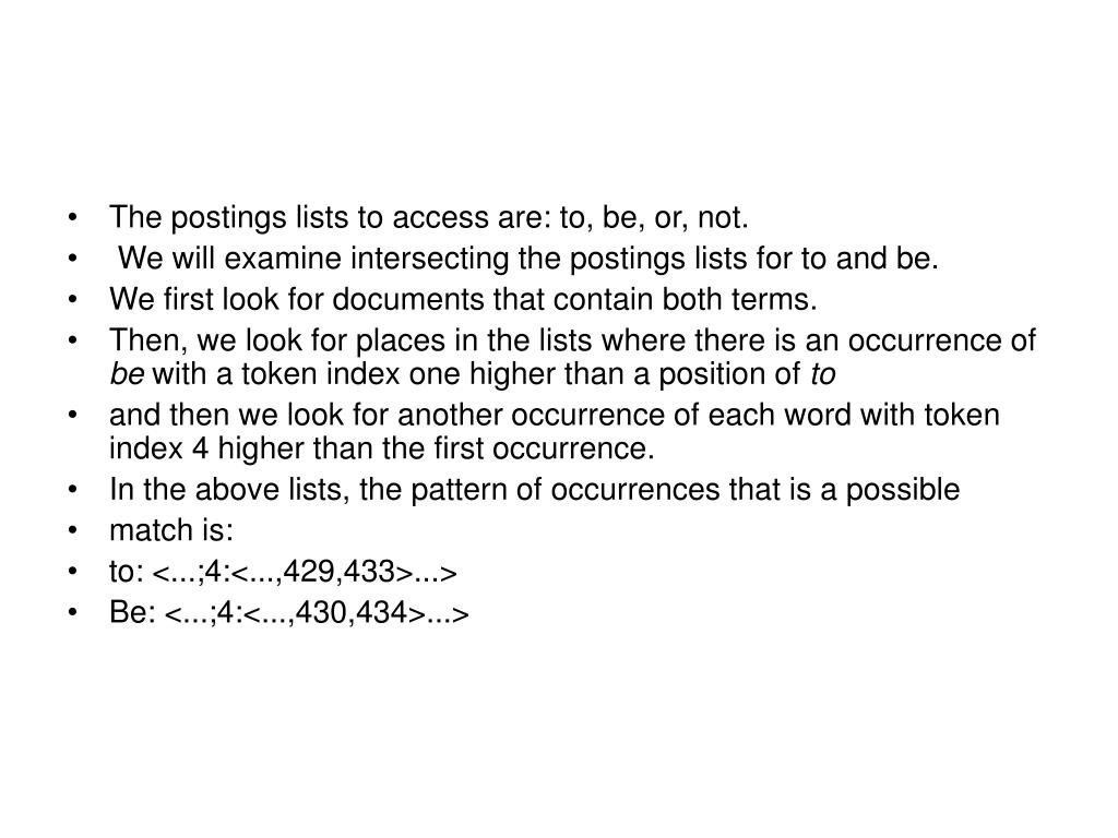 The postings lists to access are: to, be, or, not.