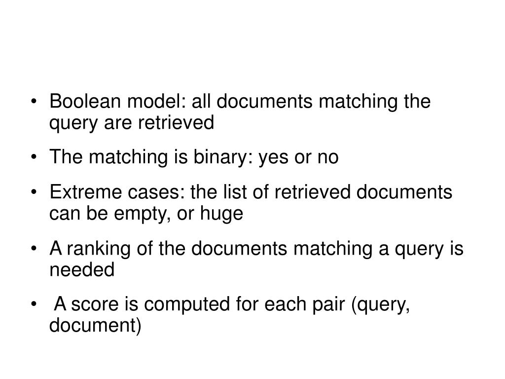 Boolean model: all documents matching the query are retrieved