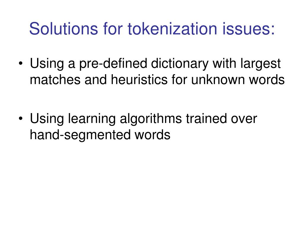 Solutions for tokenization issues: