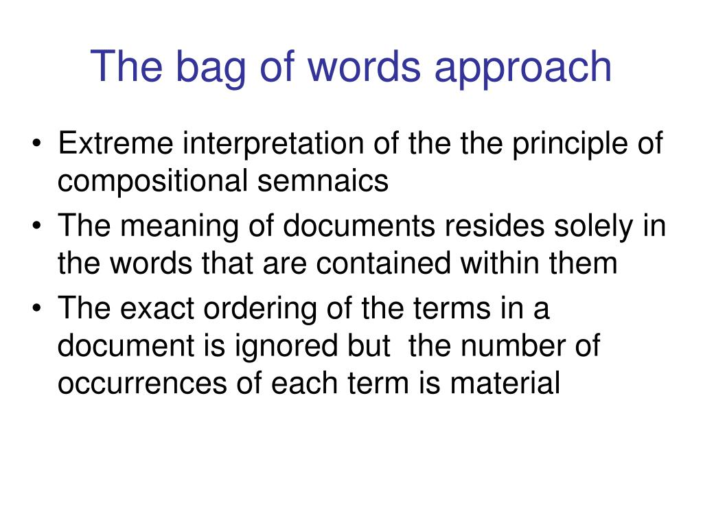 The bag of words approach