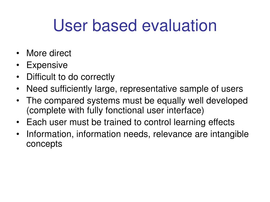 User based evaluation