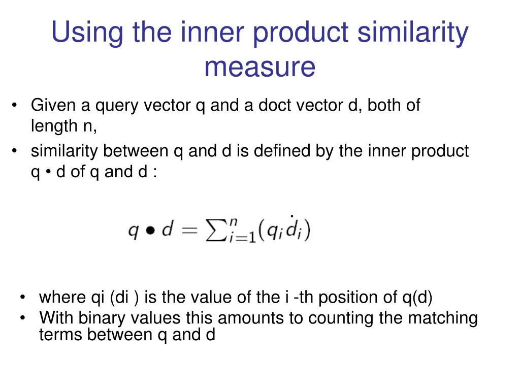 Using the inner product similarity measure