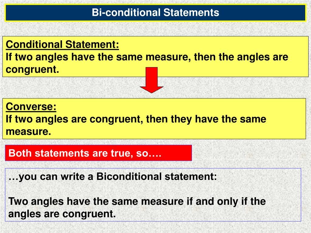 Bi-conditional Statements