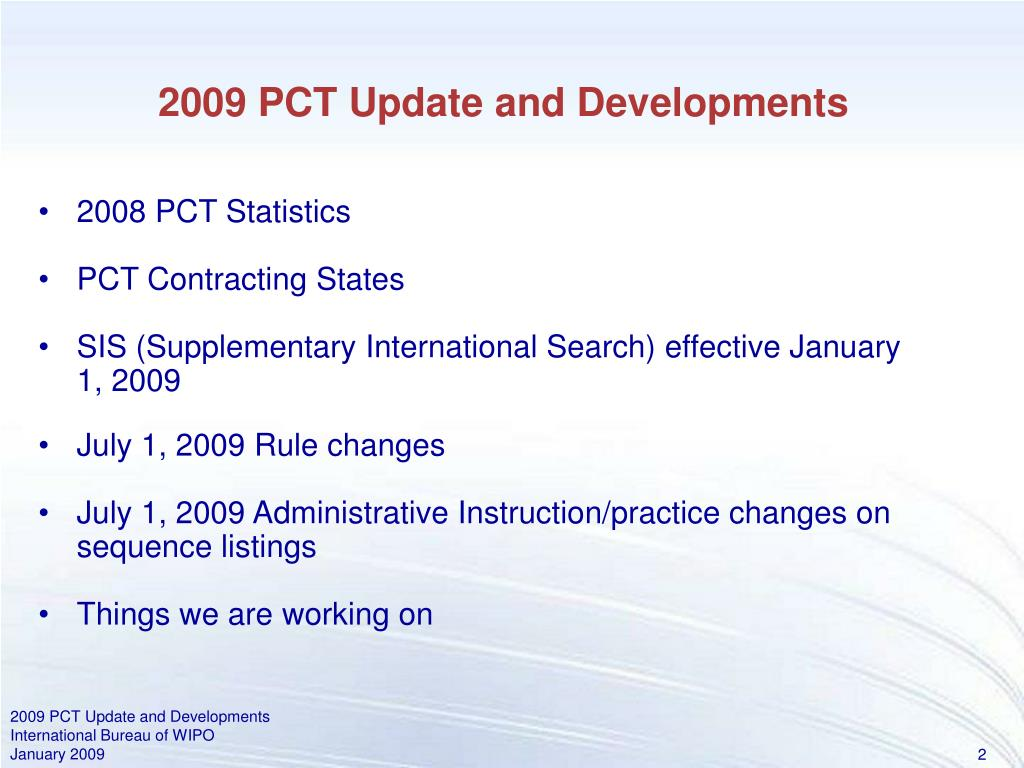 2009 PCT Update and Developments