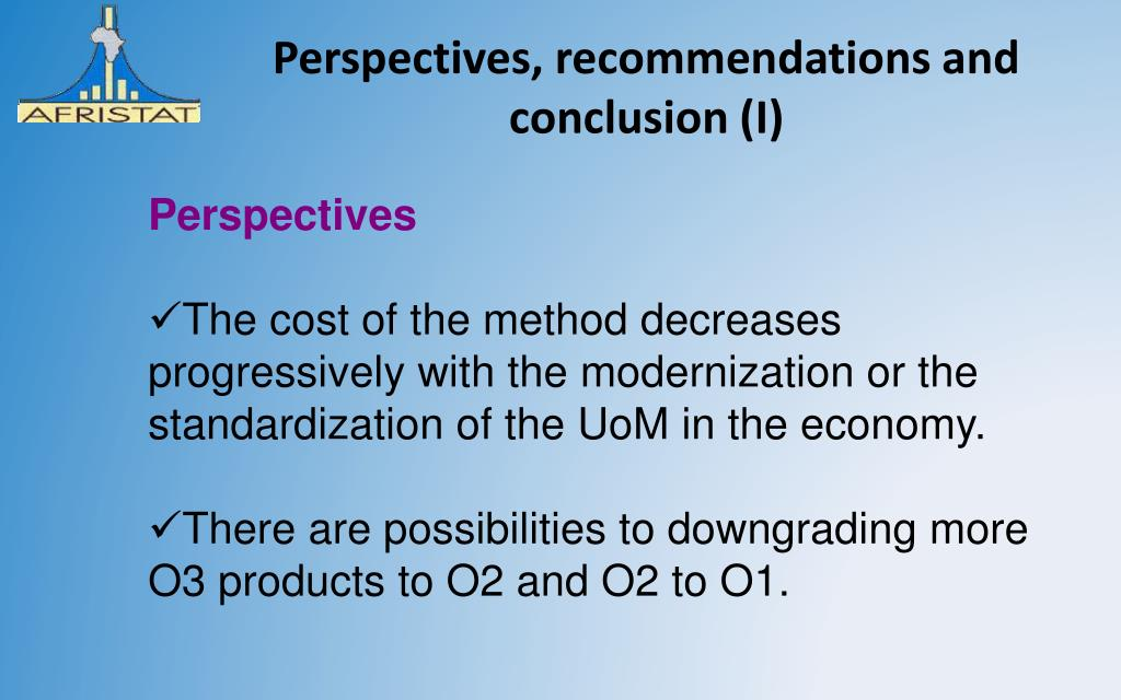 Perspectives, recommendations and conclusion (I)