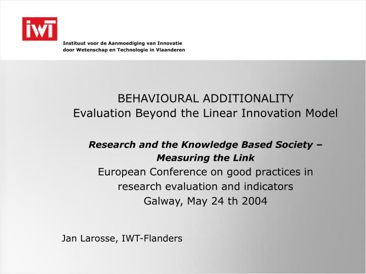 Behavioural additionality evaluation beyond the linear innovation model