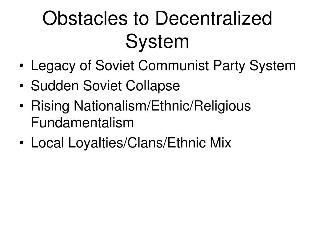 Obstacles to Decentralized System
