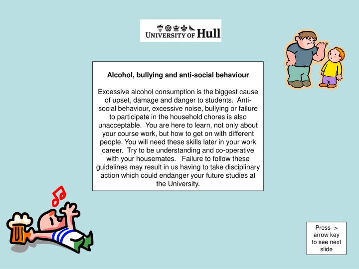 Alcohol, bullying and anti-social behaviour