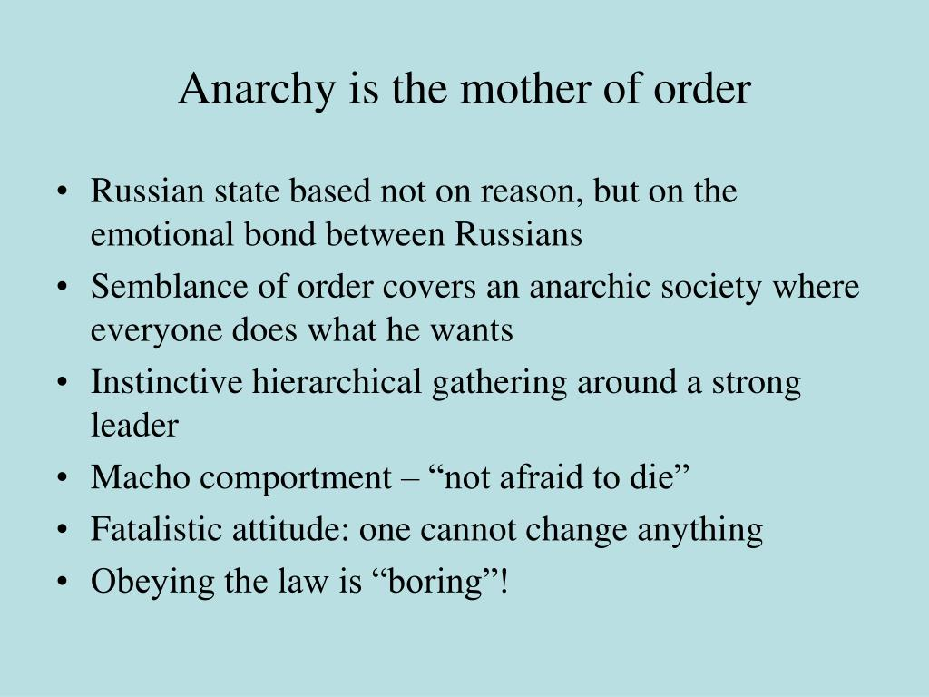 Anarchy is the mother of order