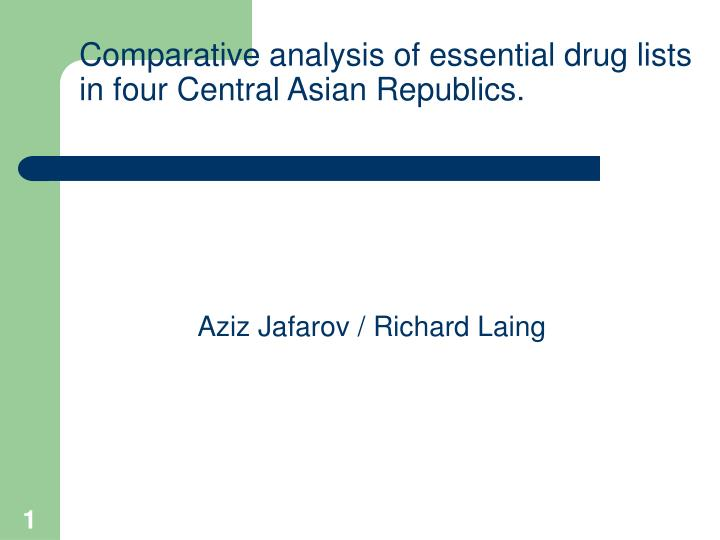 Comparative analysis of essential drug lists in four central asian republics l.jpg