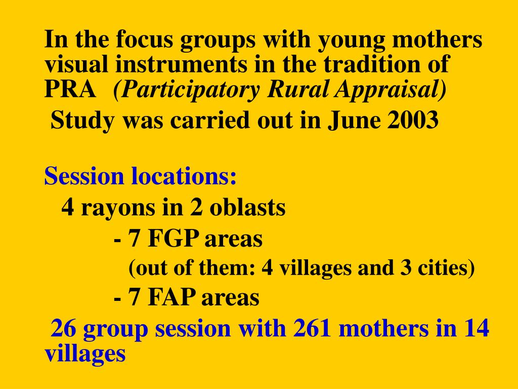 In the focus groups with young mothers visual instruments in the tradition of PRA
