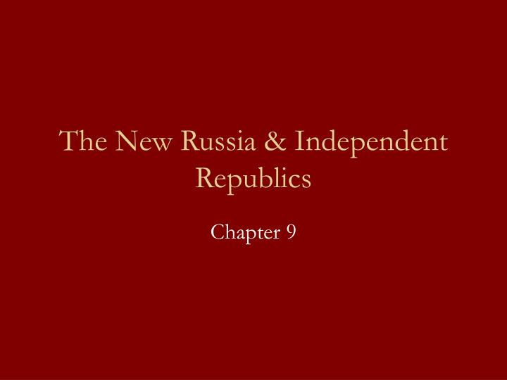 The new russia independent republics