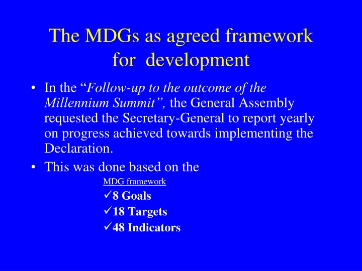 The MDGs as agreed framework