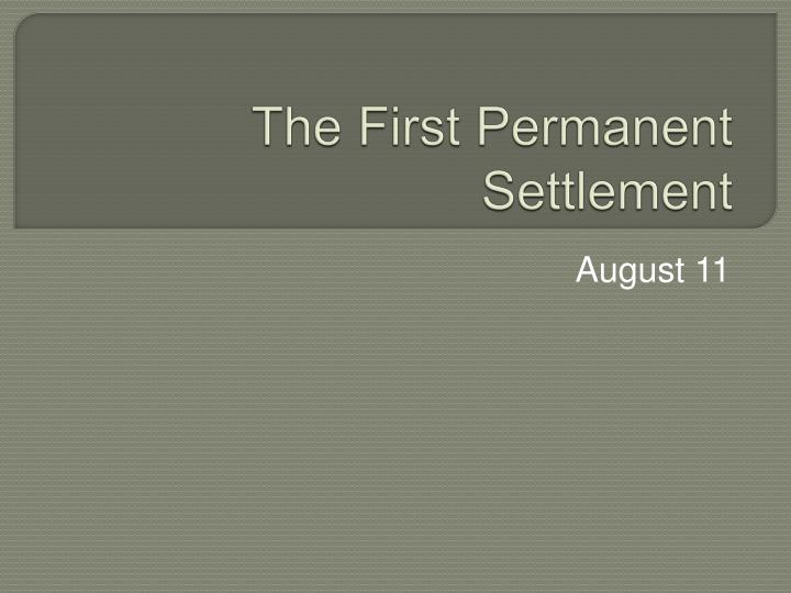 The first permanent settlement