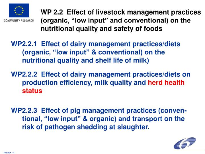 "WP 2.2  Effect of livestock management practices (organic, ""low input"" and conventional) on the nutritional quality and safety of foods"