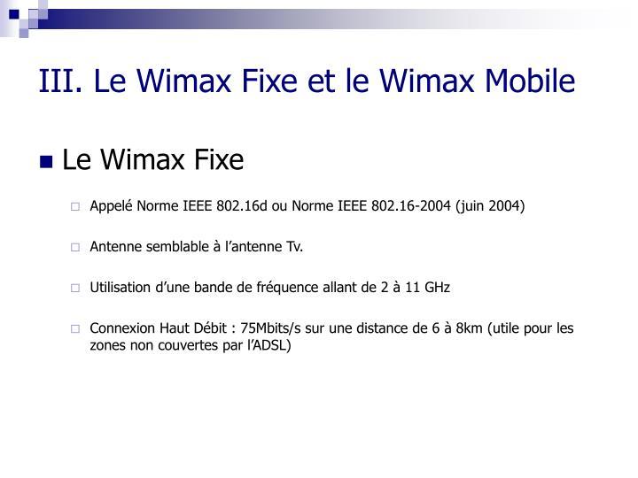 III. Le Wimax Fixe et le Wimax Mobile