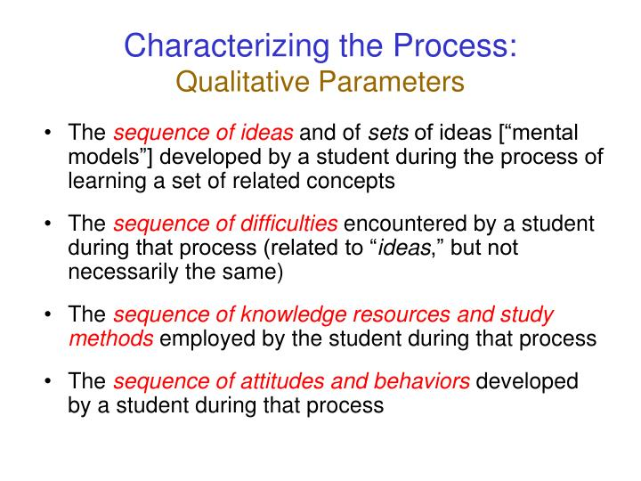 Characterizing the Process: