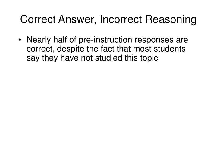 Correct Answer, Incorrect Reasoning