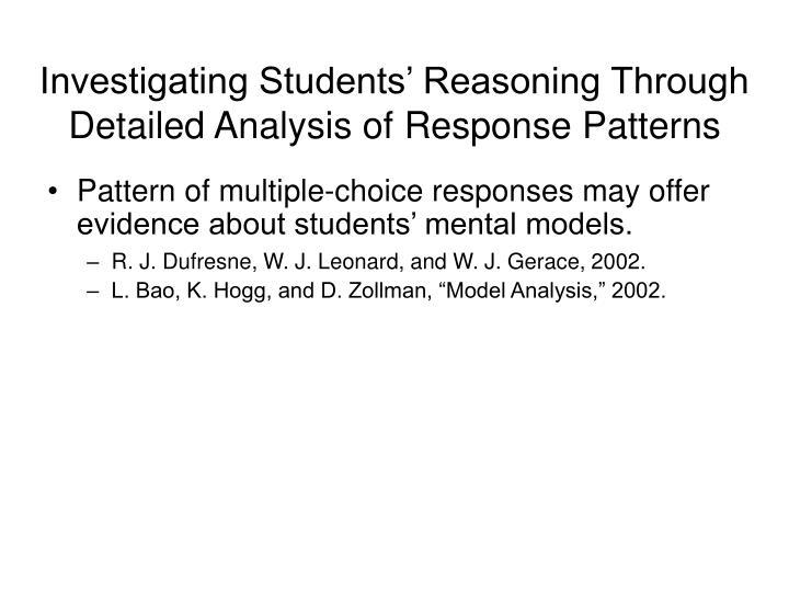 Investigating Students' Reasoning Through Detailed Analysis of Response Patterns