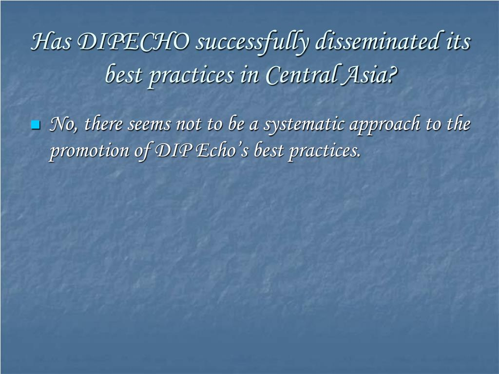 Has DIPECHO successfully disseminated its best practices in Central Asia?