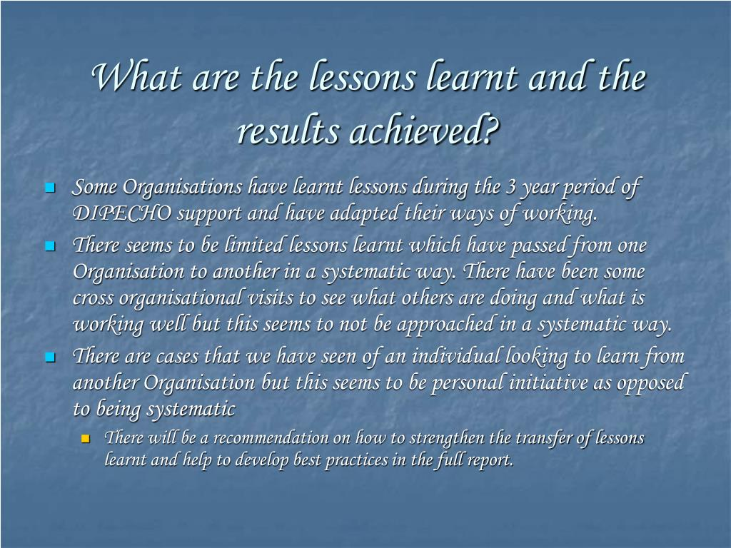What are the lessons learnt and the results achieved?