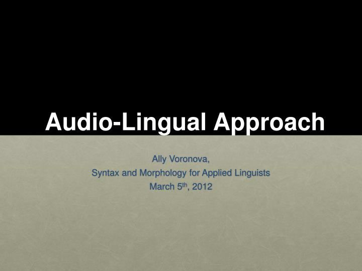 Audio-Lingual Approach