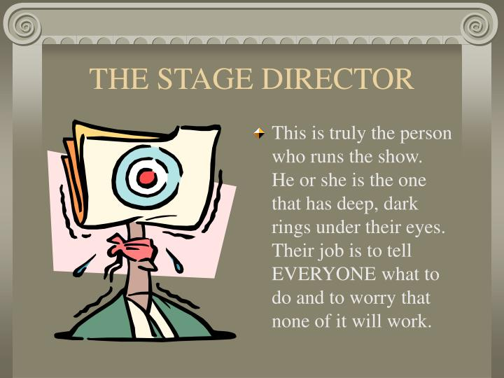 THE STAGE DIRECTOR