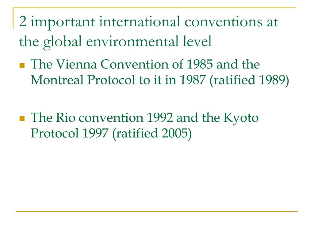 2 important international conventions at the global environmental level