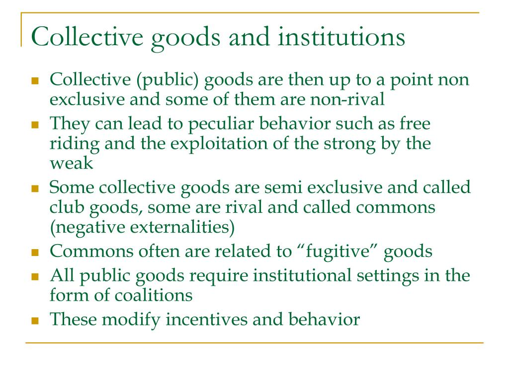 Collective goods and institutions