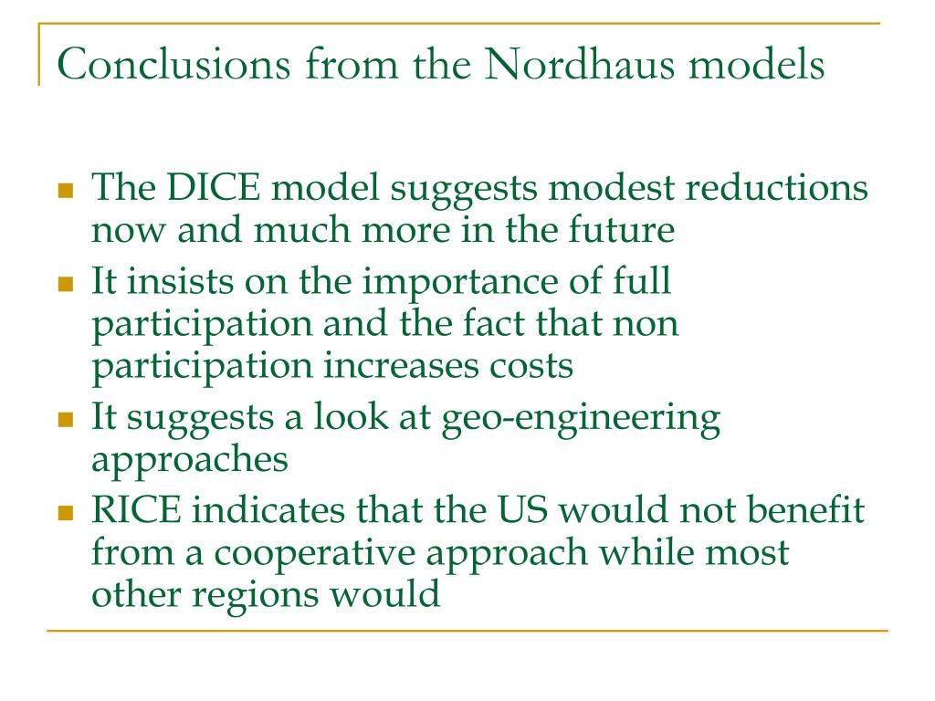 Conclusions from the Nordhaus models