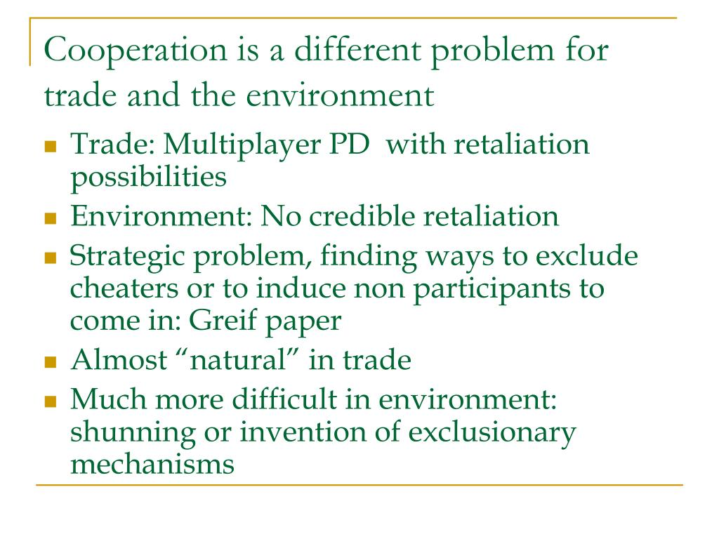 Cooperation is a different problem for trade and the environment