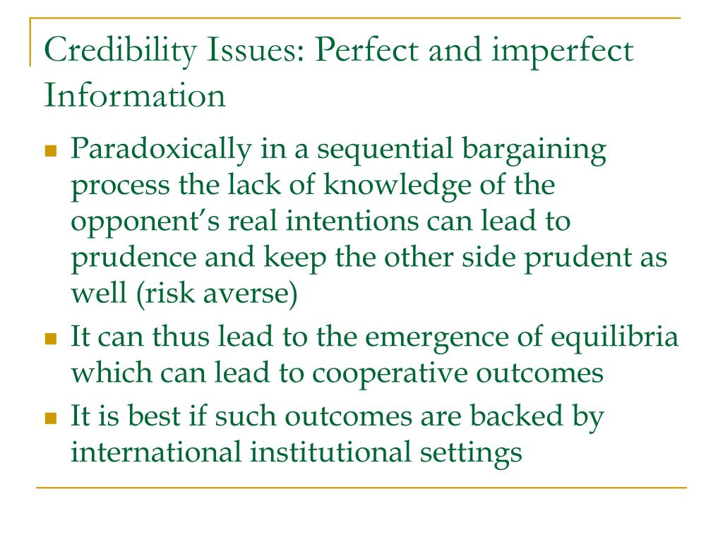 Credibility Issues: Perfect and imperfect Information